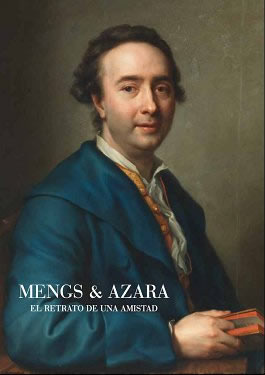 Mengs and Azara. Portrait of a Friendship