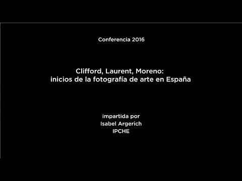 Clifford, Laurent, Moreno. Inicios de la fotografía de arte en España