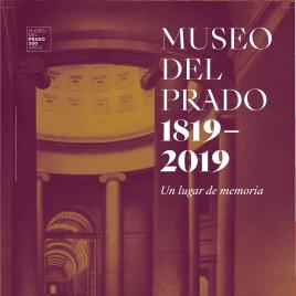 Museo del Prado , 1819 - 2019 [Recurso electrónico] : un lugar de memoria / Museo Nacional del Prado.
