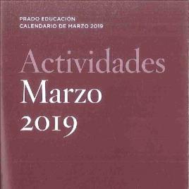Actividades : marzo 2019 : Prado Educación : calendario de marzo 2019 / Museo Nacional del Prado.