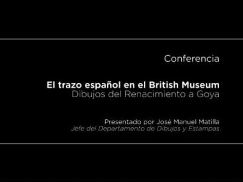 Conferencia: El trazo español en el British Museum. Dibujos del Renacimiento a Goya