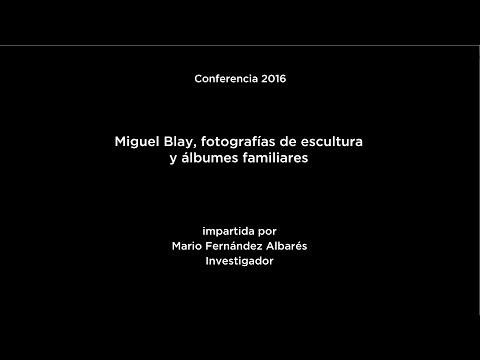 Conferencia: Miguel Blay, fotografías de escultura y álbumes familiares