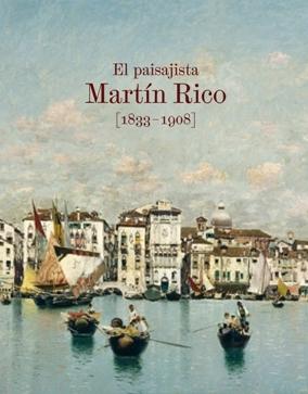 The landscape painter Martín Rico (1833-1908)