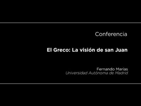 Conferencia: Visión de san Juan, del Greco