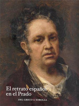 El retrato español en el Prado. Del Greco a Sorolla