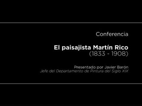 Conferencia: El paisajista Martín Rico (1833 -- 1908)