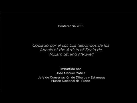 Conferencia: Copiado por el sol. Los talbotipos de los Annals of the Artists of Spain de William Stirling Maxwell