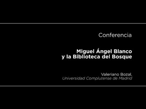 Conferencia: Miguel Ángel Blanco y la Biblioteca del Bosque