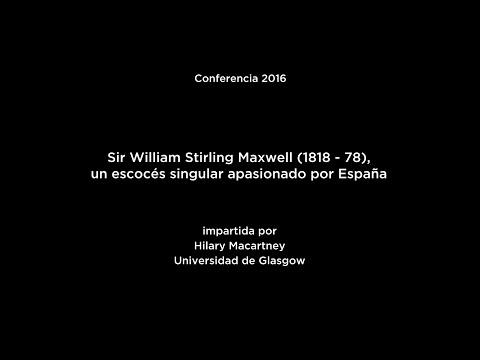 Conferencia: Sir William Stirling Maxwell (1818-78), un escocés apasionado por España