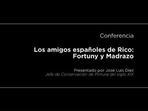 Conferencia: Los amigos españoles de Rico: Fortuny y Madrazo