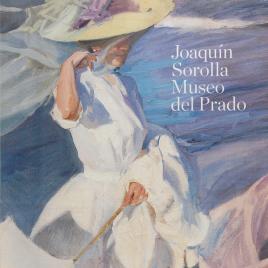 Joaquín Sorolla : Museo del Prado [Material gráfico].
